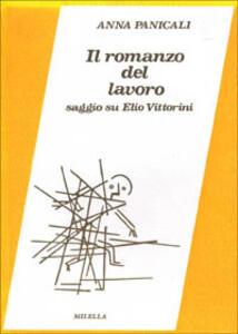 Il romanzo del lavoro. Saggio su Elio Vittorini