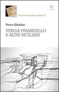 Verga, Pirandello e altri siciliani - Pietro Gibellini - copertina