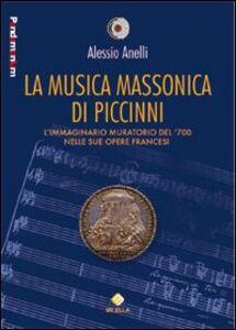 La musica massonica di Piccinni. L'immaginario muratorio del '700 nelle sue opere francesi