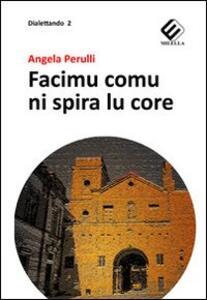 Facimu comu ni spira lu core - Angela Perulli - copertina
