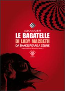 Le bagatelle di Lady Macbeth da Shakespeare a Céline - copertina
