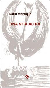 Una vita altra - Dario Marangio - copertina