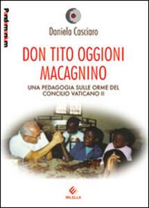 Don Tito Oggioni Macagnino. Una pedagogia sulle orme del Concilio Vaticano II - Daniela Casciaro - copertina