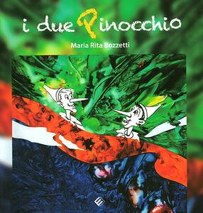 I due Pinocchio - M. Rita Bozzetti - copertina