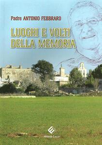 Luoghi e volti della memoria - Antonio Febbraro - copertina