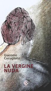 La vergine nuda - Giacomo Cucugliato - copertina