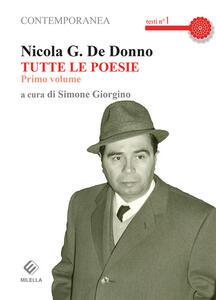 Tutte le poesie. Vol. 1 - Nicola G. De Donno - copertina