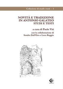 Novità e tradizione in Antonio Galateo. Studi e testi