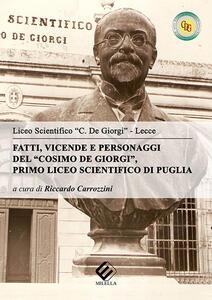 Fatti, vicende e personaggi del «Cosimo De Giorgi». Primo liceo scientifico di Puglia - copertina