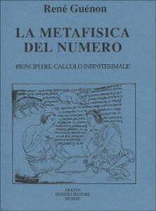 La metafisica del numero. Principi del calcolo infinitesimale - René Guénon - copertina