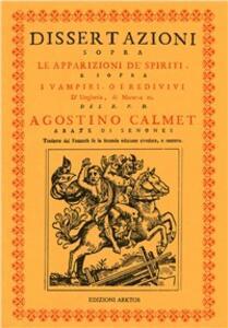 Dissertazioni sopra le apparizioni de' spiriti e sopra i vampiri o i redivivi d'Ungheria... (rist. anast. 1751) - Agostino Calmet - copertina