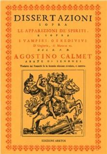 Warholgenova.it Dissertazioni sopra le apparizioni de' spiriti e sopra i vampiri o i redivivi d'Ungheria... (rist. anast. 1751) Image