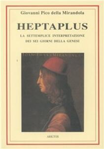 Heptaplus, O della settemplice interpretazione dei sei giorni della Genesi - Giovanni Pico della Mirandola - copertina