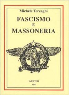 Fascismo e massoneria - Michele Terzaghi - copertina
