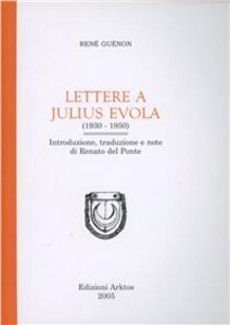 Lettere a Julius Evola - René Guénon - copertina