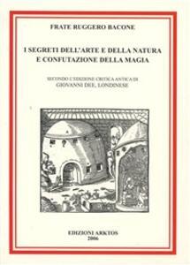 I segreti dell'arte e della natura e confutazione della magia - Ruggero Bacone - copertina