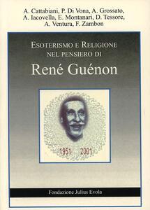 Esoterismo e religione nel pensiero di René Guenon. Atti del Convegno (Roma) - copertina