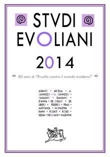 Studi evoliani 2014. Ottantanni di «rivolta contro il mondo moderno».pdf