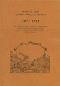 Trattati - Pietro Cataneo,Giacomo Vignola - copertina