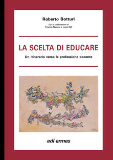La scelta di educare. Un itinerario verso la professione docente.pdf