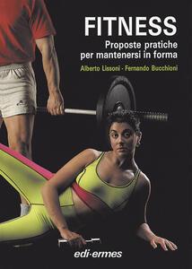 Fitness. Proposte pratiche per mantenersi in forma