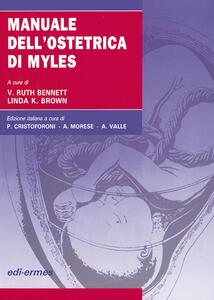Manuale dell'ostetrica di Myles - Ruth V. Bennett,Linda K. Brown - copertina