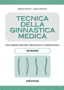 Listadelpopolo.it Tecnica della ginnastica medica: scoliosi. Educazione motoria preventiva e compensativa. Scoliosi Image