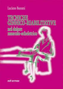 Tecniche ginnico-riabilitative nel dolore muscolo-scheletrico - Luciano Bassani - copertina