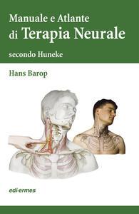 Terapia neurale secondo Huneke. Manuale e atlante - Hans Barop - copertina