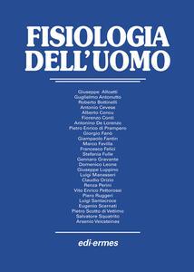 Fisiologia dell'uomo - Giuseppe Alloatti,Guglielmo Antonutto,Roberto Bottinelli - copertina