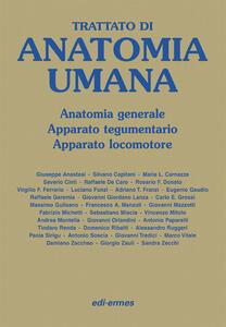 Trattato di anatomia umana. Anatomia generale, apparato tegumentario, apparato locomotore - Giuseppe Anastasi,Silvano Capitani,Maria L. Carnazza - copertina