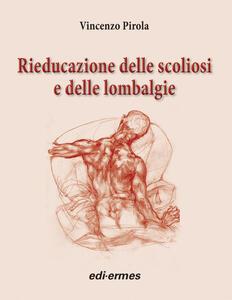 Rieducazione delle scoliosi e delle lombalgie - Vincenzo Pirola - copertina