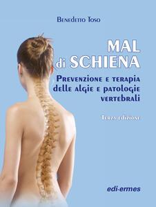 Mal di schiena. Prevenzione e terapia delle algie e patologie vertebrali - Benedetto Toso - copertina