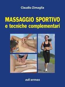 Massaggio sportivo e tecniche complementari. Con aggiornamento online - Claudio Zimaglia - copertina