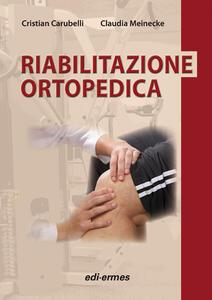 Riabilitazione ortopedica - Cristian Carubelli,Claudia Meinecke - copertina
