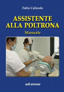 Assistente alla poltrona. Manuale - Fabio Caliendo - copertina