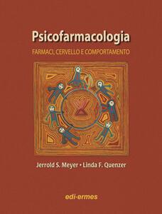 Psicofarmacologia. Farmaci, cervello e comportamento - Jerrold S. Meyer,Linda F. Quenzer - copertina