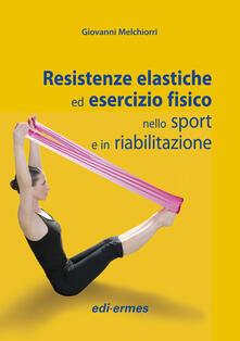 Fondazionesergioperlamusica.it Resistenze elastiche ed esercizio fisico nello sport e in riabilitazione Image