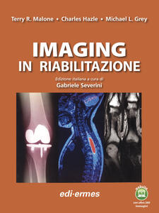 Imaging in riabilitazione - Terry R. Malone,Charles Hazle,Michael L. Grey - copertina