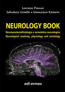 Neurology book. Neuroanatomofisiologia e semeiotica neurologica-Neurological anatomy, physiology and semiology - Lorenzo Pinessi,Salvatore Gentile,Innocenzo Rainero - copertina