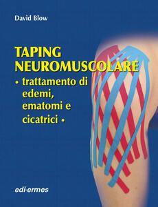 Taping neuromuscolare. Trattamento di edemi, ematomi e cicatrici - David Blow - copertina