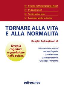 Tornare alla vita e alla normalità - Douglas Turkington,David Kingdon,Shanaya Rathod - copertina