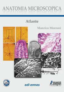 Anatomia microscopica. Atlante - Manrico Morroni - copertina