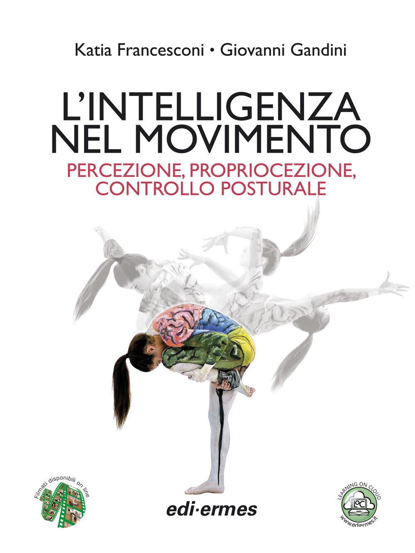 L' intelligenza nel movimento. Percezione, propriocezione, controllo posturale