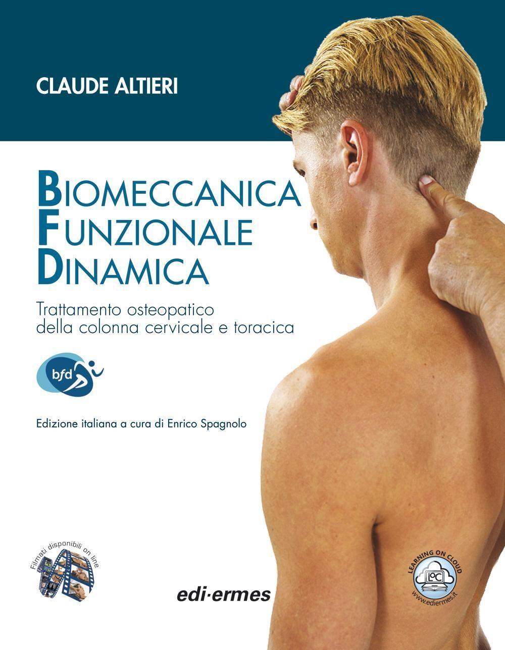 Biomeccanica Funzionale Dinamica. Trattamento osteopatico della colonna cervicale e toracica