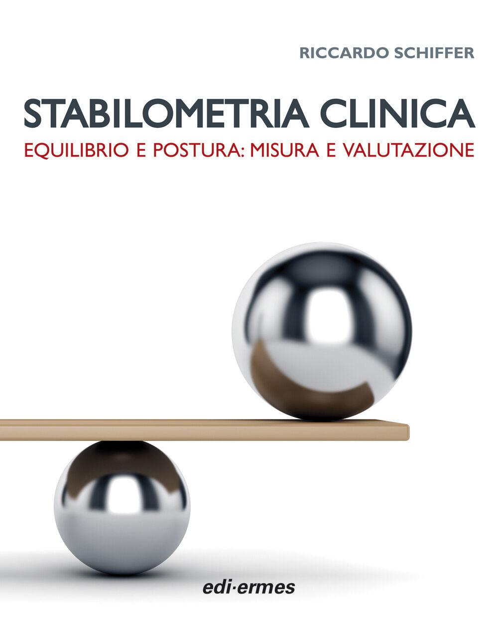 Stabilometria clinica. Equilibrio e postura: misura e valutazione