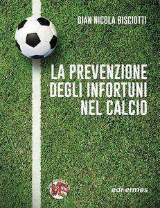 La prevenzione degli infortuni nel calcio - G. Nicola Bisciotti - copertina