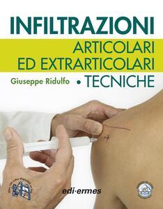 Infiltrazioni articolari ed extrarticolari. Tecniche - Giuseppe Ridulfo - copertina