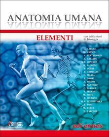 Anatomia umana. Elementi. Con istituzioni di Istologia. Con Contenuto digitale per download e accesso on line.pdf