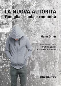 La nuova autorità. Famiglia, scuola e comunità - Haim Omer - copertina